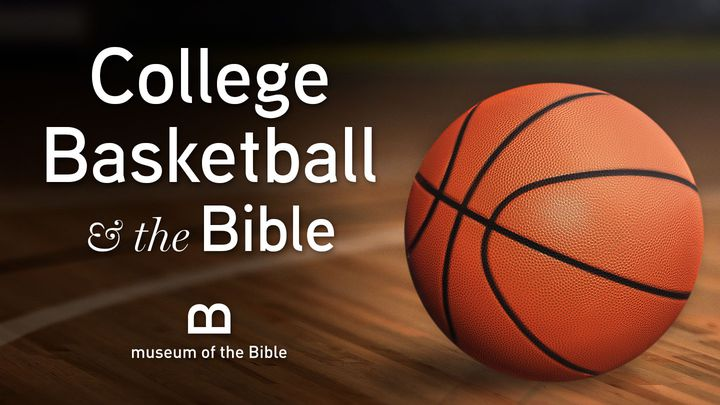 College Basketball And The Bible