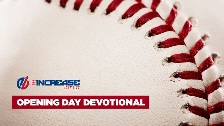 The Increase Opening Day Devotional