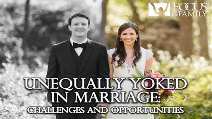 Unequally Yoked In Marriage: Challenges And Opportunities