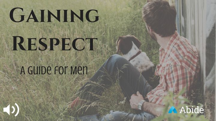 Gaining Respect: A Guide for Men