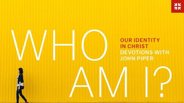 Who Am I? Devotions On Our Identity In Christ