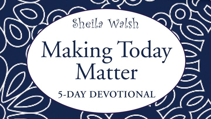 Making Today Matter