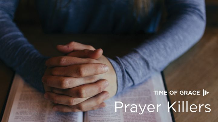 Prayer Killers: Devotions From Time Of Grace