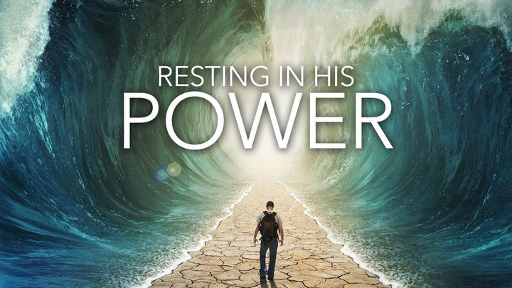 Resting In His Power