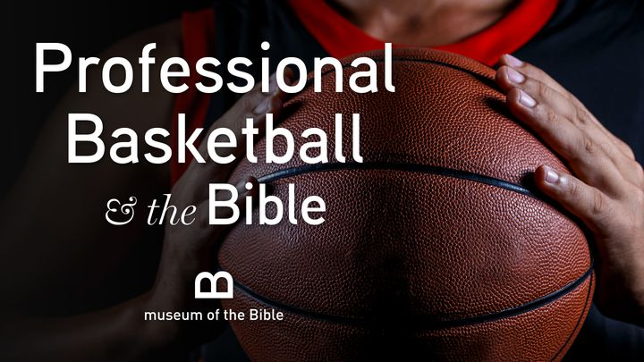 Professional Basketball And The Bible
