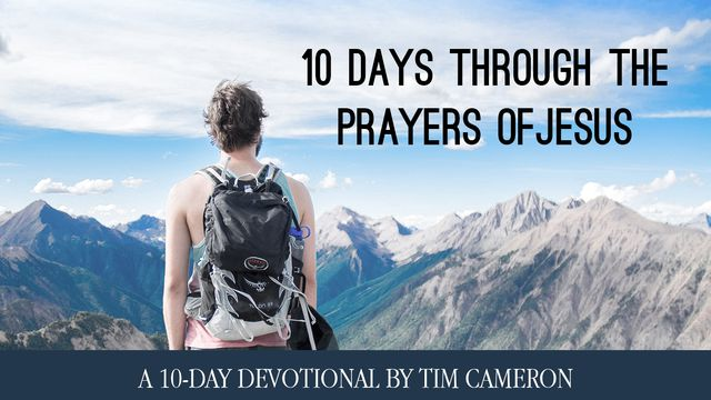 Ten Days Through The Prayers Of Jesus