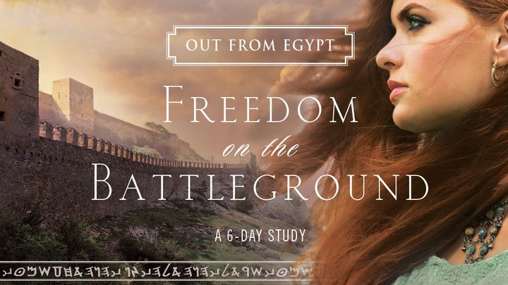 Out From Egypt: Freedom On The Battleground