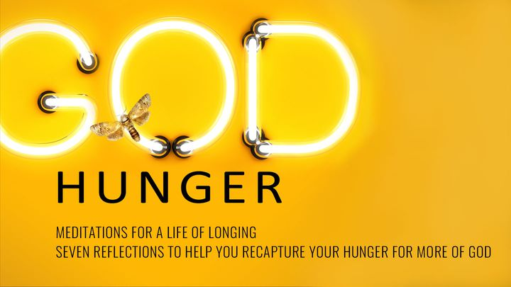 God Hunger – Meditations For A Life Of Longing