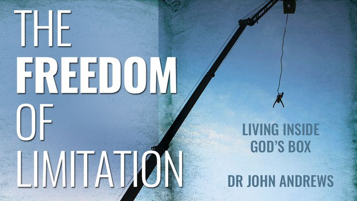 The Freedom Of Limitation – Living Inside God's Box