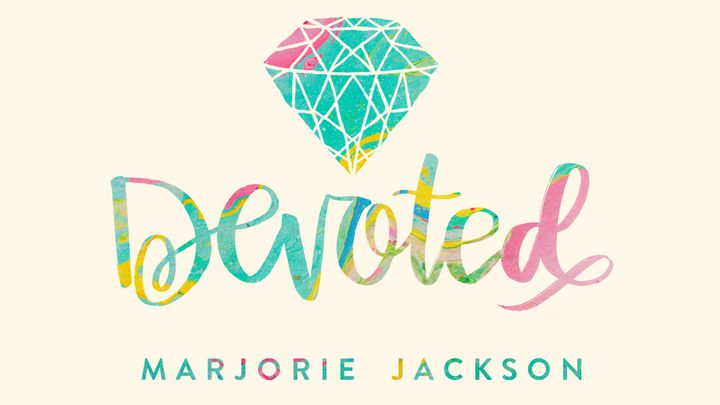 Devoted: A Girl's Guide To Good Living With A Great God