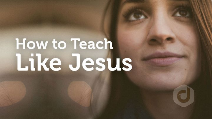 How To Teach Like Jesus