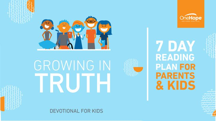 Growing in Truth – For Kids