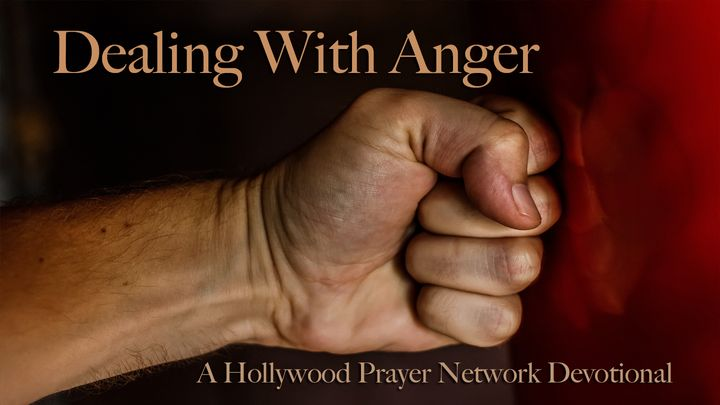 Hollywood Prayer Network On Anger