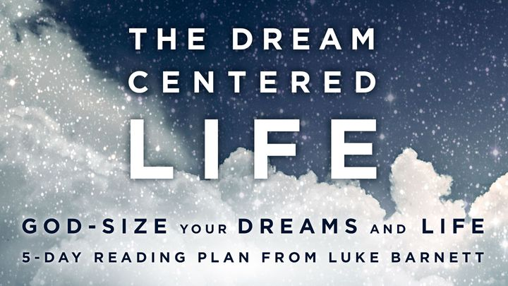 The Dream Centered Life