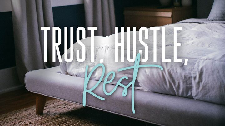 Trust, Hustle, And Rest