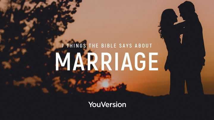 7 Things The Bible Says About Marriage