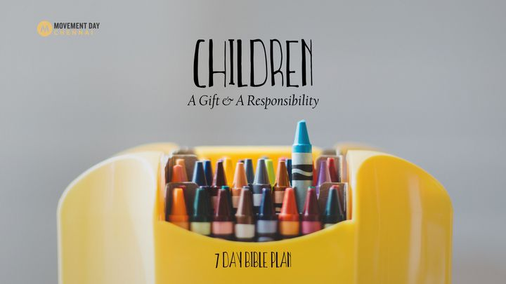 Children—A Gift And A Responsibility