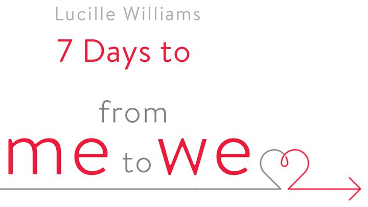 "Seven Days To ""From Me to We"" Bible Plan"