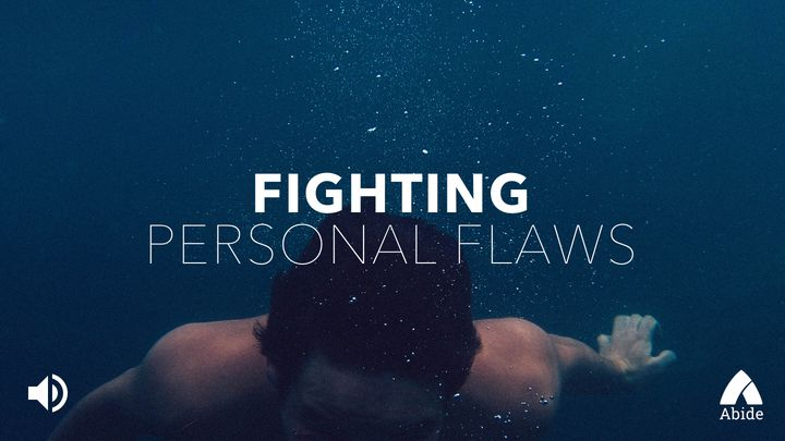 Fighting Personal Flaws