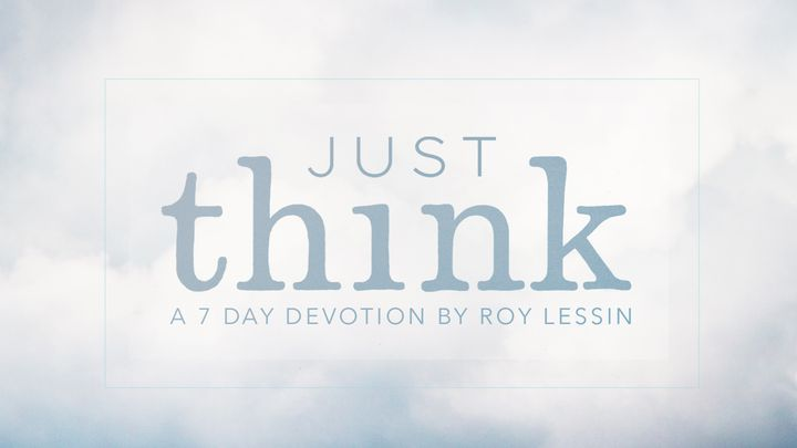 Just Think: From God's Heart To Yours
