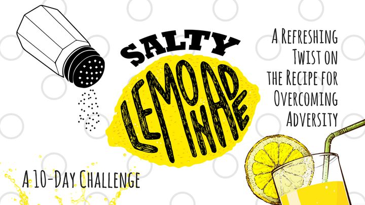 Salty Lemonade: A Refreshing Twist On The Recipe For Overcoming Adversity