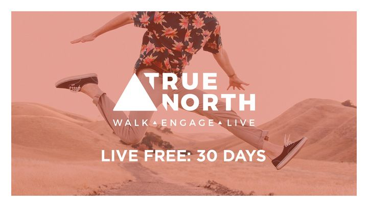 True North: LIVE Free 30 Days