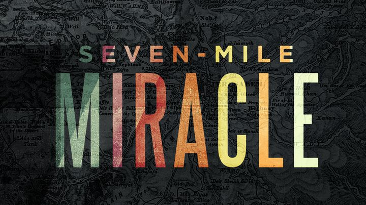 Seven-Mile Miracle Easter Devotion