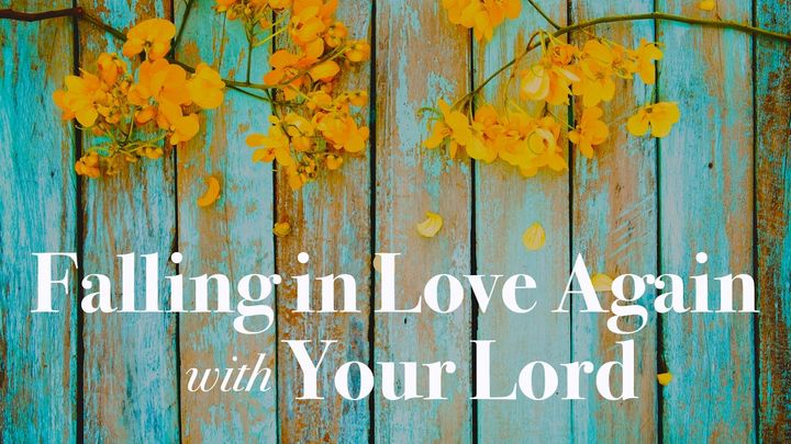 Falling In Love Again With Your Lord