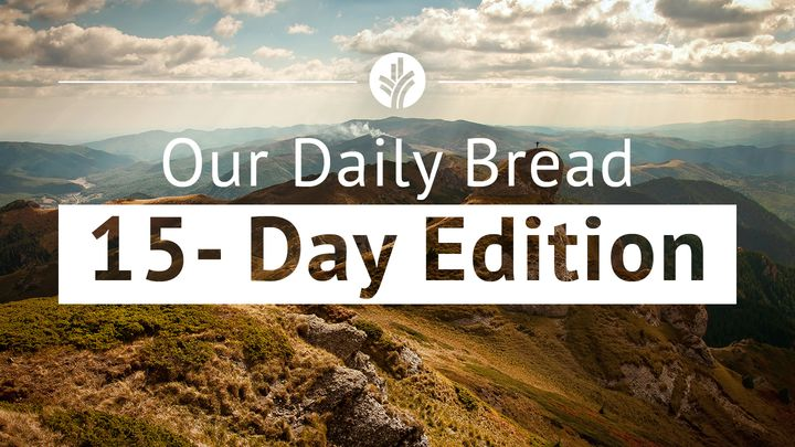 Our Daily Bread 15-Day Edition