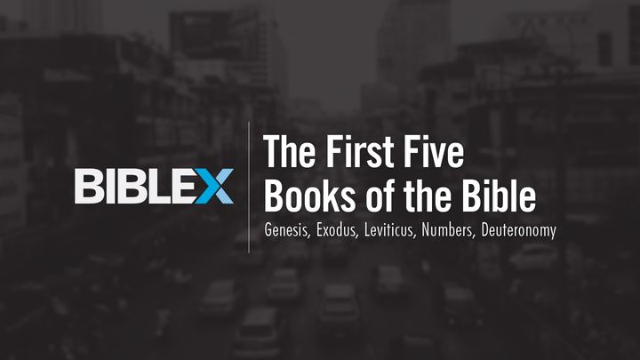 BibleX: The First 5 Books of the Bible