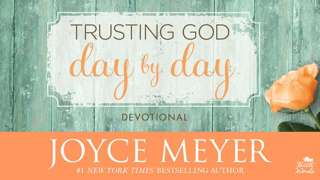 Trusting God Day by Day Devotional