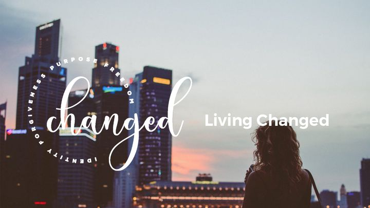 Living Changed