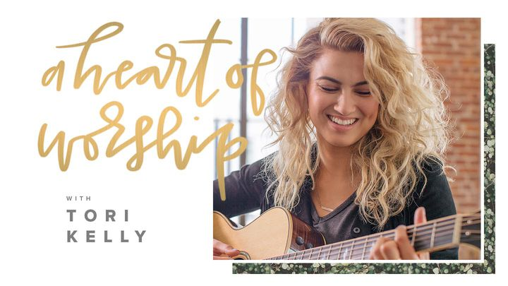 A Heart Of Worship With Tori Kelly