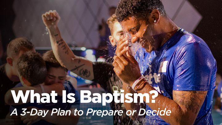 What Is Baptism? A 3-Day Plan To Prepare Or Decide