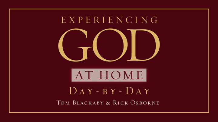 Experiencing God At Home For Daily Family