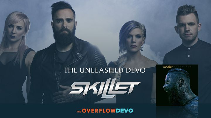 Skillet - Unleashed - The Overflow Devo