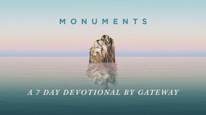 Monuments - A 7 Day Devotional By GATEWAY