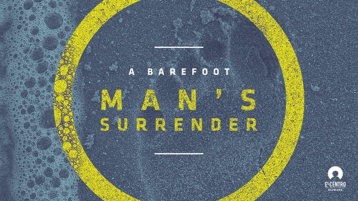 A Barefoot Man's Surrender